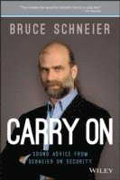 Carry On: Sound Advice from Schneier on Security (inbunden)
