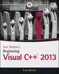 Ivor Horton's Beginning Visual C++ 2013 (inbunden)