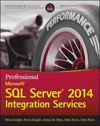 Professional Microsoft SQL Server 2014 Integration Services (h�ftad)