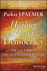 Healing the Heart of Democracy (e-bok)