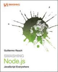 Smashing Node.JS: JavaScript Everywhere (h�ftad)