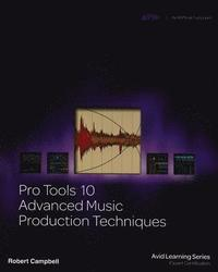 Pro Tools 10 Advanced Music Production Techniques Book/DVD Package