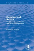 Espionage and Secrecy (Routledge Revivals)