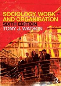 Sociology, Work and Organisation (h�ftad)