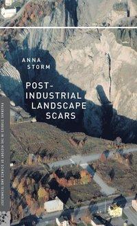 Post-Industrial Landscape Scars (inbunden)