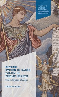 Beyond Evidence Based Policy in Public Health (inbunden)
