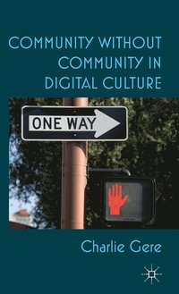 Community without Community in Digital Culture (inbunden)