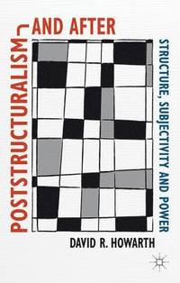 Poststructuralism and After (inbunden)