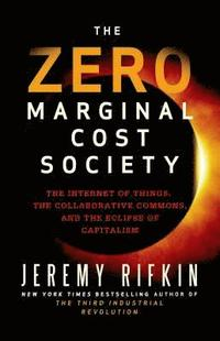 The Zero Marginal Cost Society (inbunden)