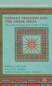 German Freedom and the Greek Ideal (inbunden)
