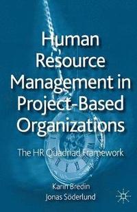 Human Resource Management in Project-Based Organizations (h�ftad)