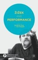 Zizek and Performance (inbunden)