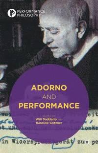 Adorno and Performance (inbunden)