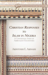Christian Responses to Islam in Nigeria (inbunden)