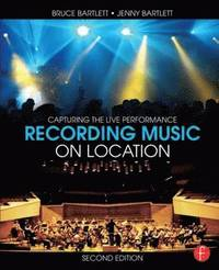 Recording Music on Location (h�ftad)
