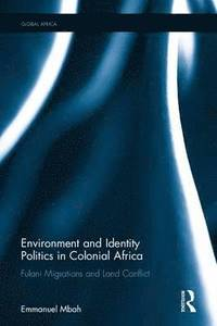 Environment and Identity Politics in Colonial Africa