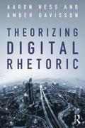 Theorizing Digital Rhetoric