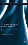 The Political Ideology of Ayatollah Khamenei