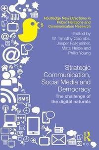 Strategic Communication, Social Media and Democracy (h�ftad)