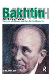 Bakhtin and Theatre (häftad)