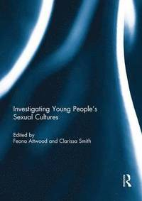 Investigating Young People's Sexual Cultures