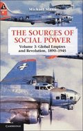 Sources of Social Power: Volume 3, Global Empires and Revolution, 1890-1945