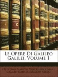 Le Opere Di Galileo Galilei, Volume 1 (häftad)