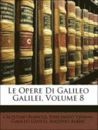 Le Opere Di Galileo Galilei, Volume 8 (häftad)