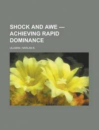 Shock and Awe - Achieving Rapid Dominance (e-bok)