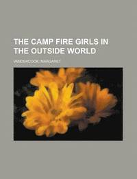The Camp Fire Girls in the Outside World (h�ftad)