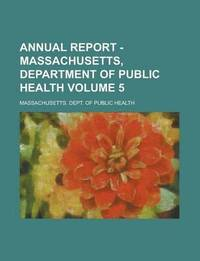 Annual Report - Massachusetts, Department of Public Health Volume 5 (h�ftad)