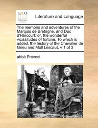 Memoirs And Adventures Of The Marquis De Bretagne, And Duc D'Harcourt (h�ftad)