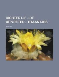 Dichtertje - de Uitvreter - Titaantjes (inbunden)