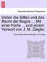 Ueber Die Sitten Und Das Recht Der Bogos ... Mit Einer Karte ... Und Einem Vorwort Von J. M. Ziegler.