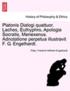 Platonis Dialogi Quattuor. Laches, Euthyphro, Apologia Socratis, Menexenus. Adnotatione Perpetua Illustravit F. G. Engelhardt.