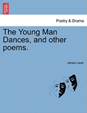 The Young Man Dances, and Other Poems.