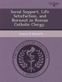 Social Support, Life Satisfaction, and Burnout in Roman Catholic Clergy. (h�ftad)