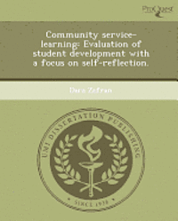 Community Service-Learning: Evaluation of Student Development with a Focus on Self-Reflection. (h�ftad)