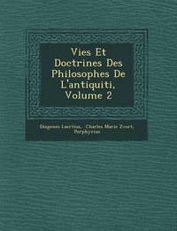 Vies Et Doctrines Des Philosophes de L'Antiquiti, Volume 2 (inbunden)