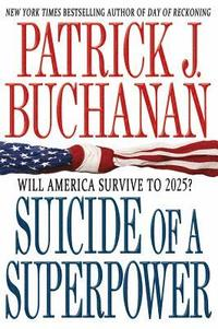 Suicide of a Superpower: Will America Survive to 2025? (h�ftad)