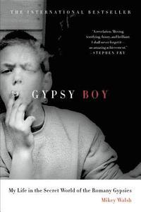 Gypsy Boy: My Life in the Secret World of the Romany Gypsies (inbunden)