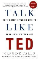 Talk Like Ted: The 9 Public-Speaking Secrets of the World's Top Minds (inbunden)