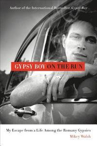 Gypsy Boy on the Run: My Escape from a Life Among the Romany Gypsies (inbunden)