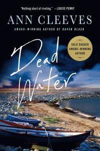 Dead Water: A Shetland Mystery (h�ftad)