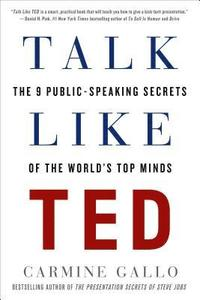 Talk Like Ted: The 9 Public-Speaking Secrets of the World's Top Minds (h�ftad)