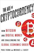 The Age of Cryptocurrency: How Bitcoin and Digital Money Are Challenging the Global Economic Order