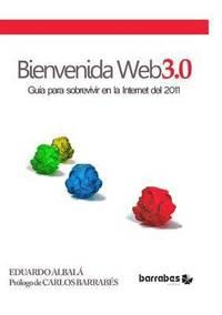 Bienvenida Web 3.0 (Guia Para La Internet Del 2011) (häftad)