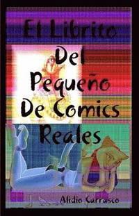 El Librito Del Pequeno De Comics Reales (häftad)