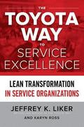 Toyota Way to Service Excellence: Lean Transformation in Service Organizations