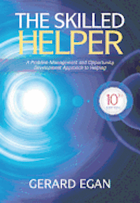 The Skilled Helper: A Problem-Management and Opportunity-Development Approach to Helping (h�ftad)